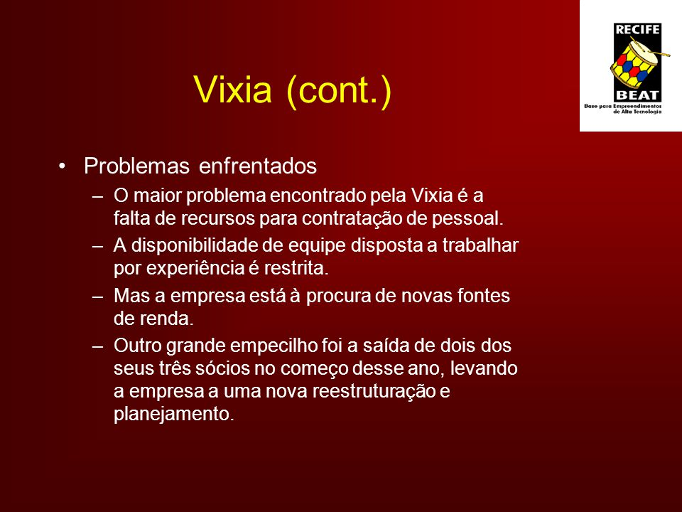 Vixia (cont.) Problemas enfrentados
