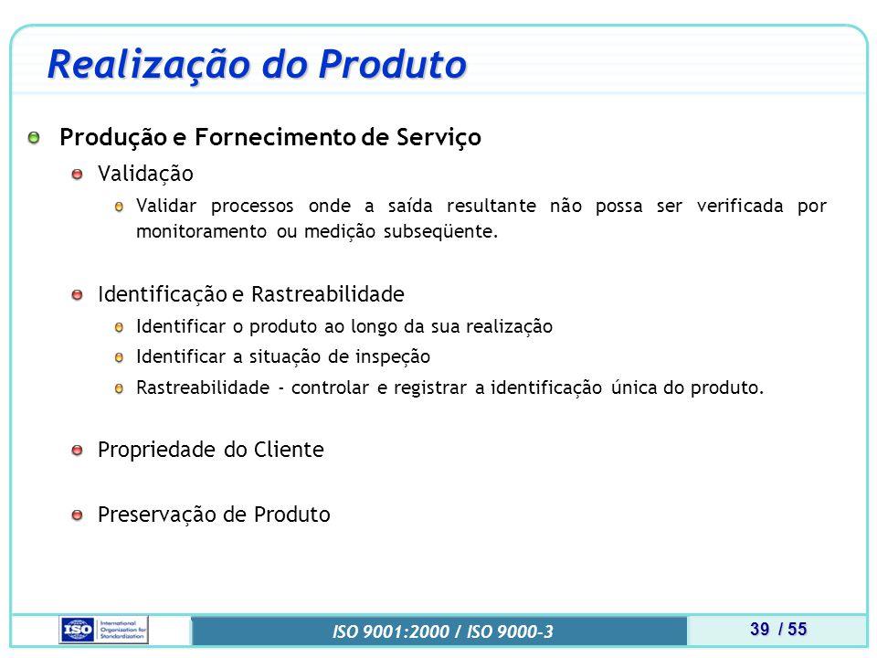 Realização do Produto Produção e Fornecimento de Serviço Validação