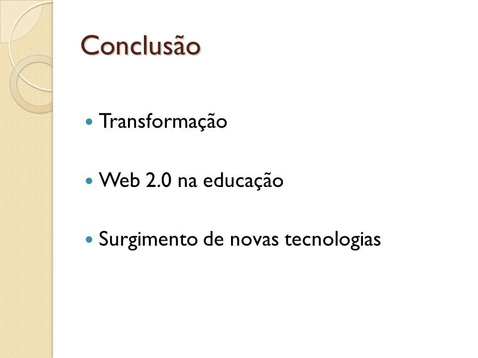Conclusão Transformação Web 2.0 na educação