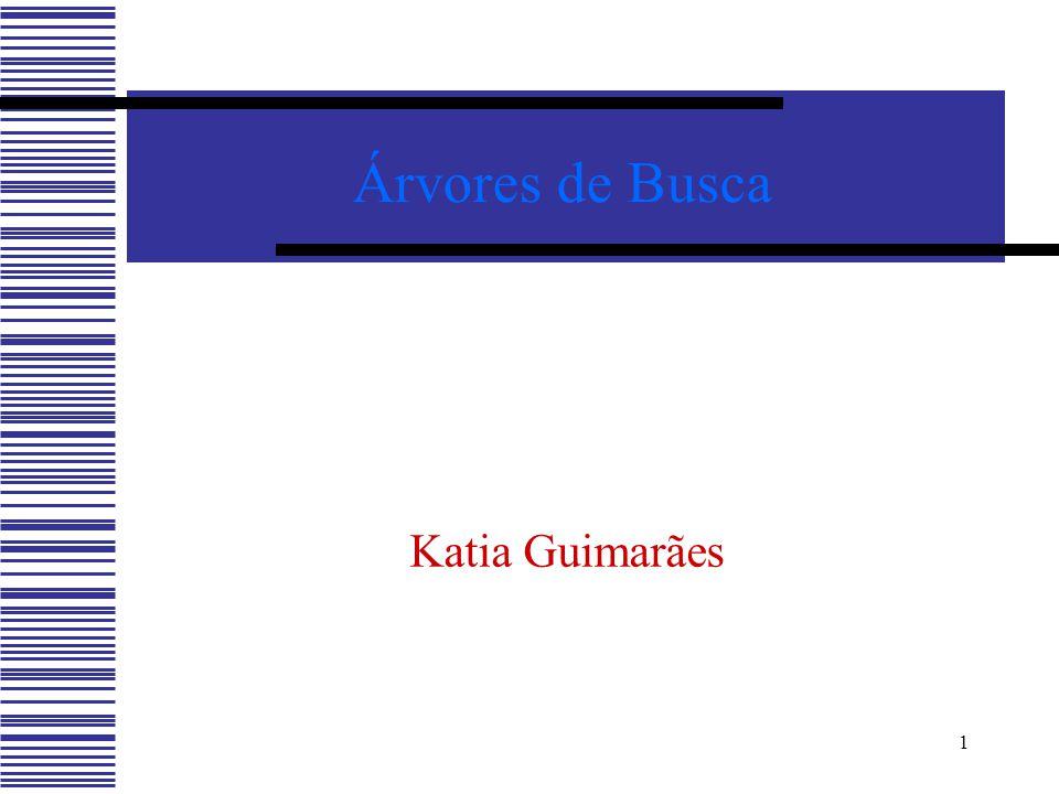 Árvores de Busca Katia Guimarães