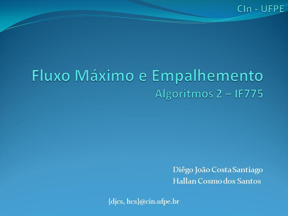 Fluxo Máximo e Empalhemento Algoritmos 2 – IF775