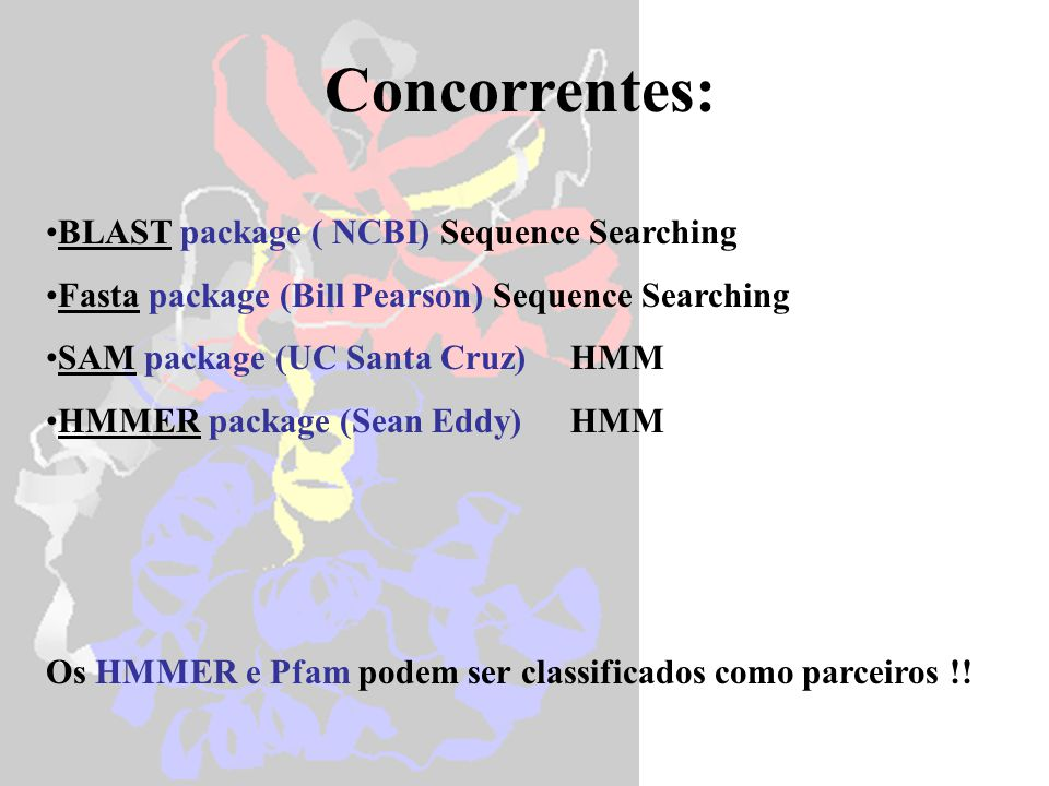 Concorrentes: BLAST package ( NCBI) Sequence Searching