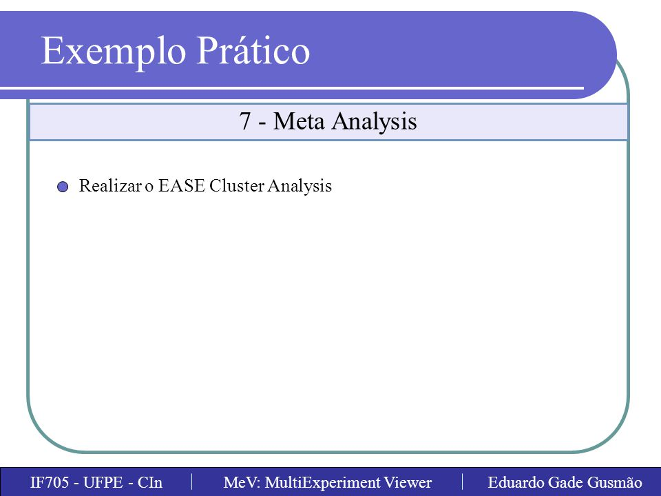 Exemplo Prático 7 - Meta Analysis Realizar o EASE Cluster Analysis