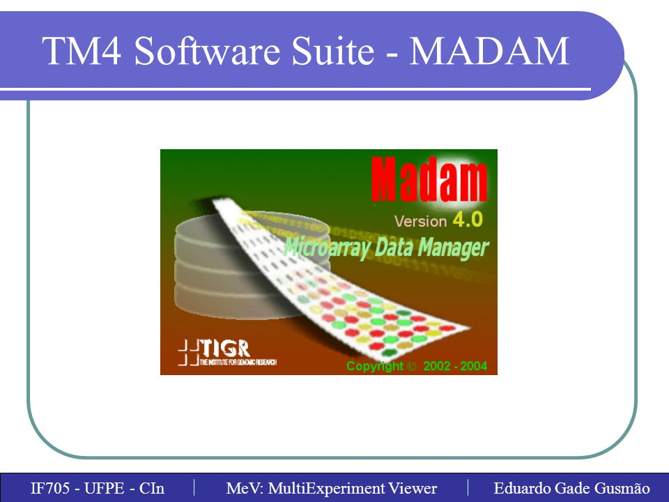 TM4 Software Suite - MADAM