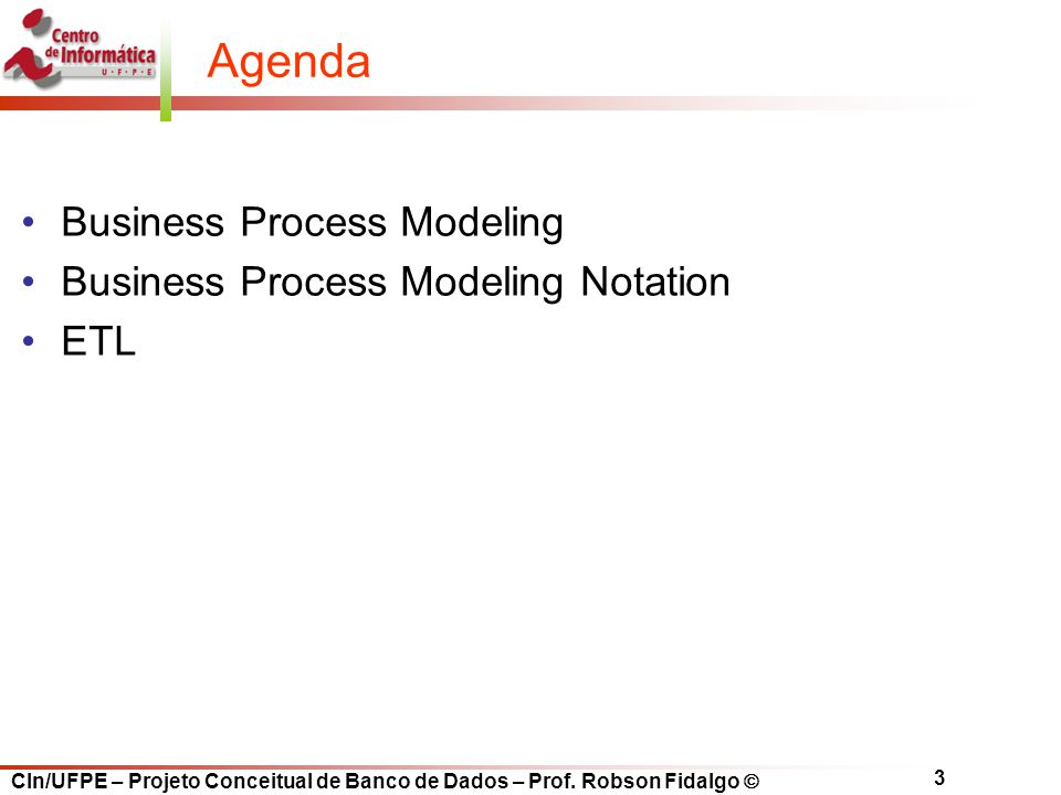 Agenda Business Process Modeling Business Process Modeling Notation