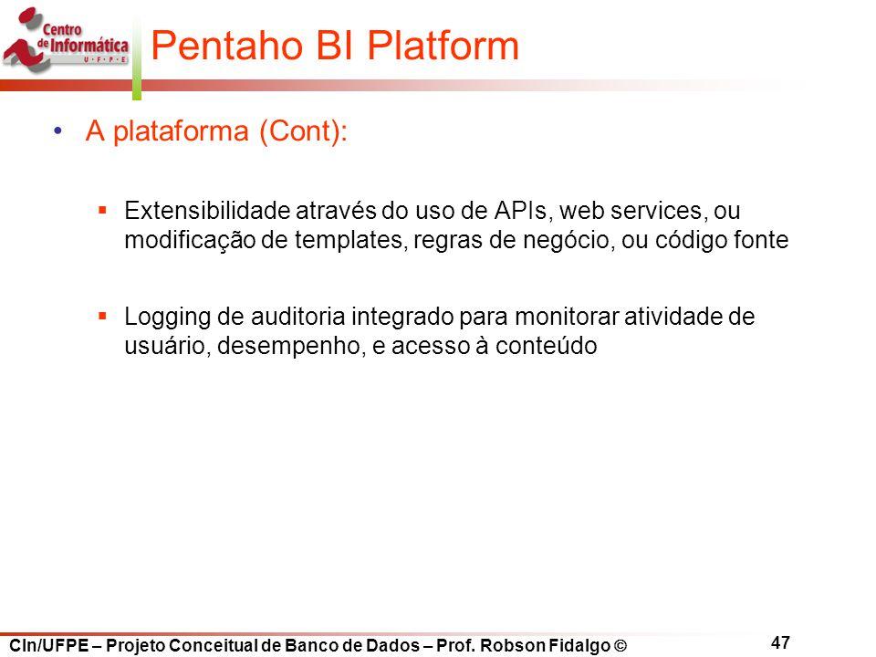 Pentaho BI Platform A plataforma (Cont):