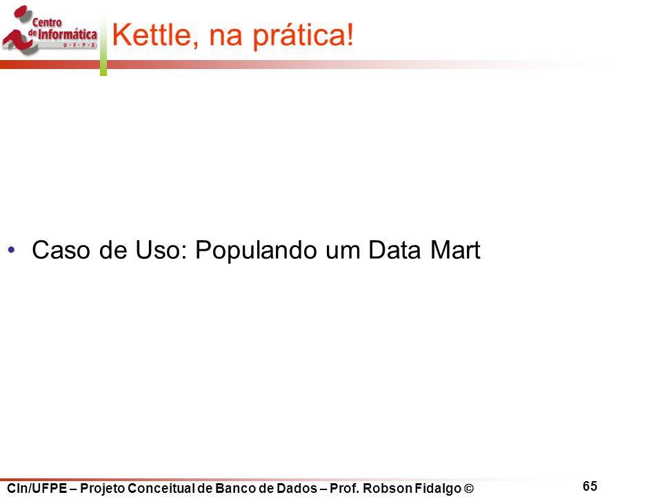 Kettle, na prática! Caso de Uso: Populando um Data Mart