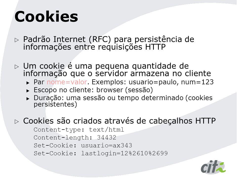 Cookies Padrão Internet (RFC) para persistência de informações entre requisições HTTP.