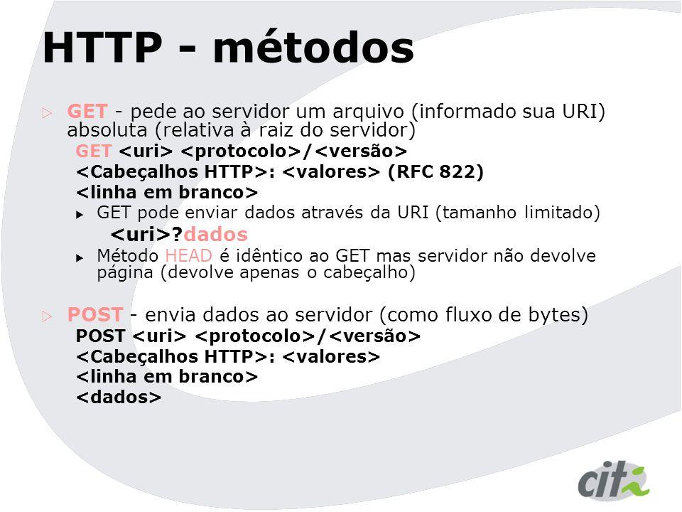 HTTP - métodos GET - pede ao servidor um arquivo (informado sua URI) absoluta (relativa à raiz do servidor)