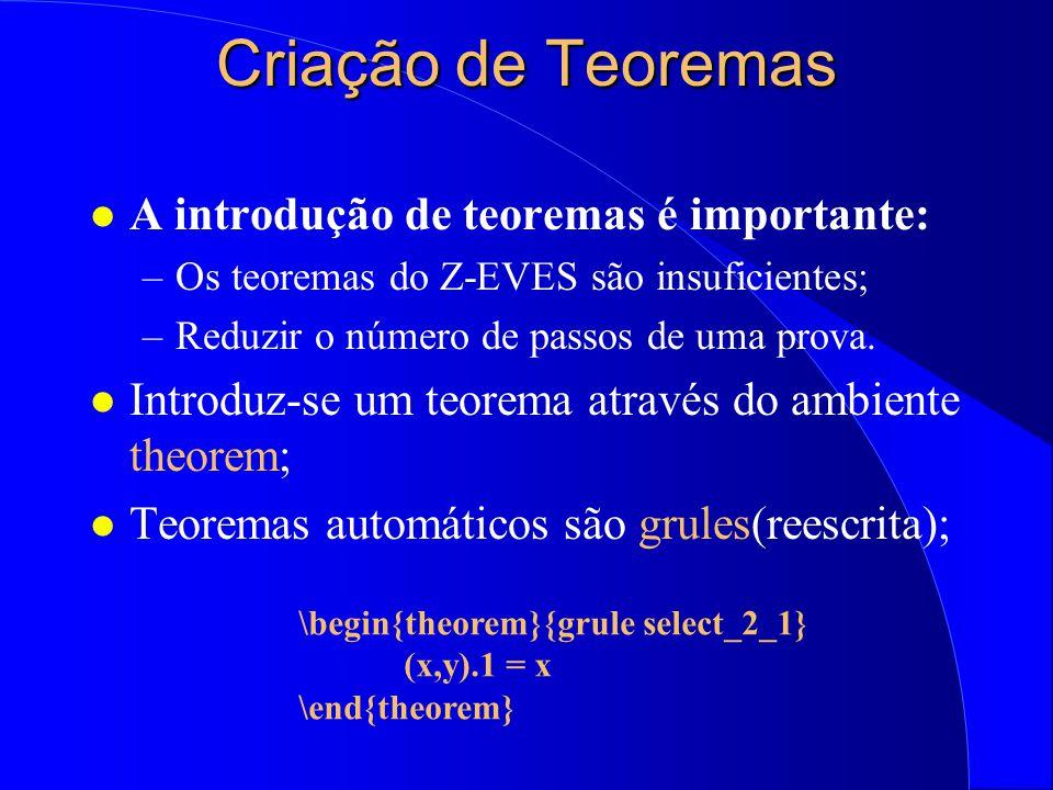 Criação de Teoremas A introdução de teoremas é importante: