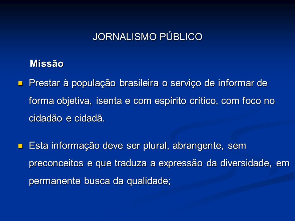 JORNALISMO PÚBLICO Missão.