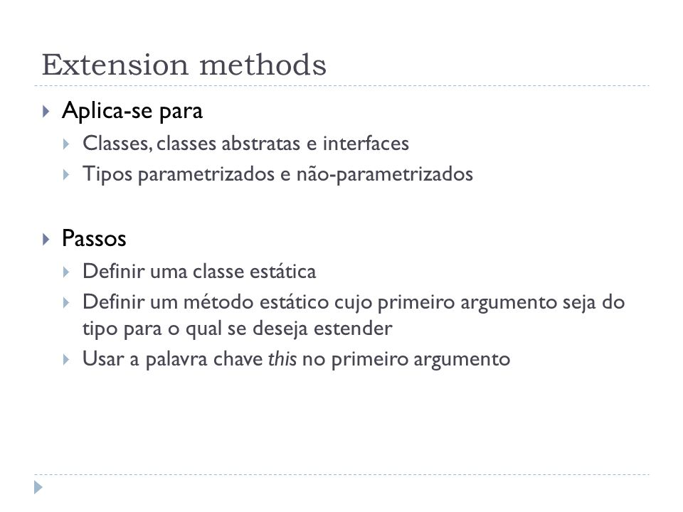 Extension methods Aplica-se para Passos