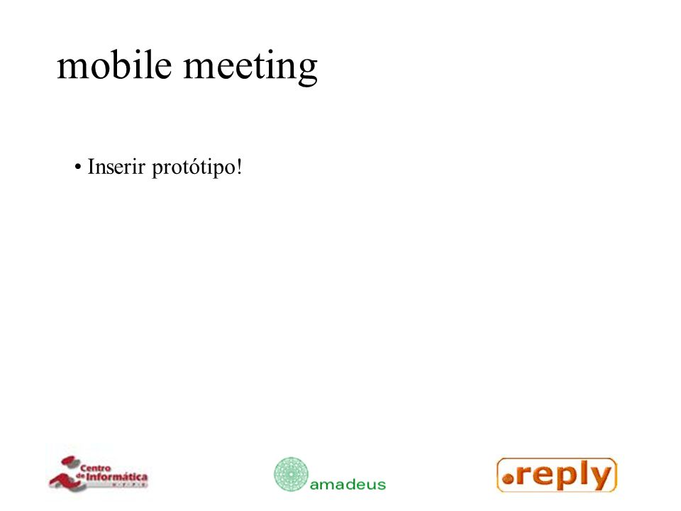 mobile meeting Inserir protótipo!