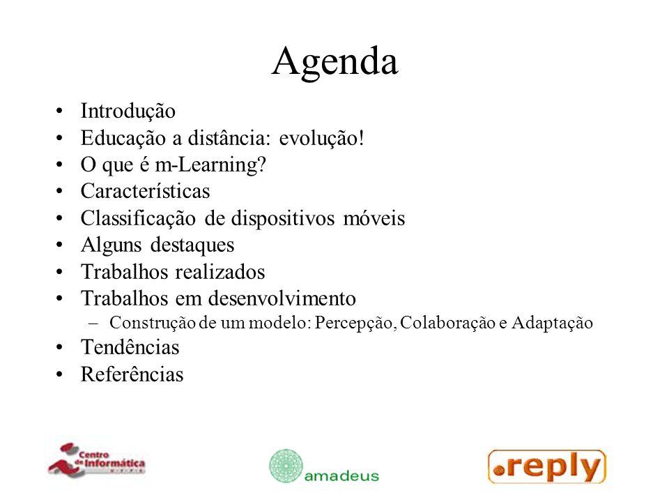 Agenda Introdução Educação a distância: evolução! O que é m-Learning