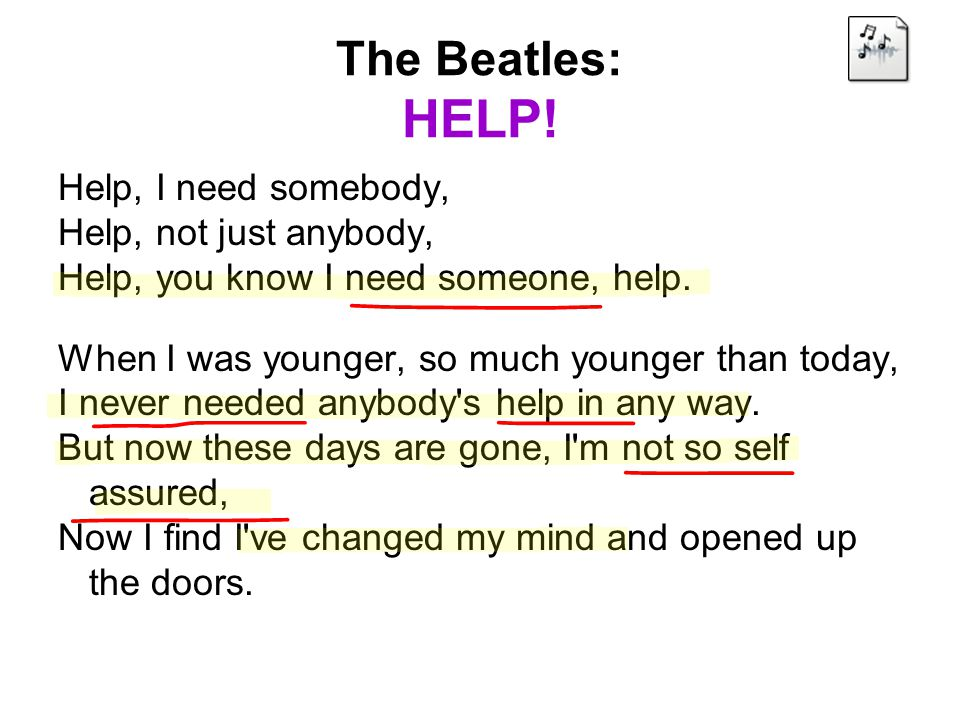 The Beatles: HELP! Help, I need somebody, Help, not just anybody,