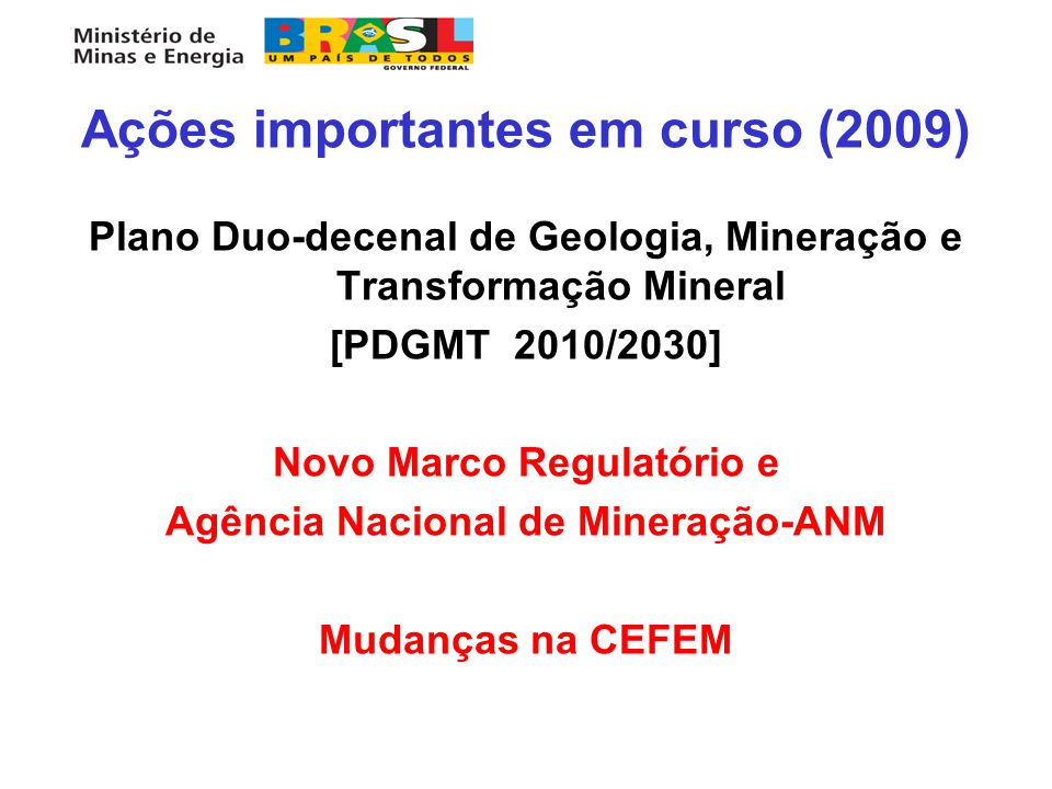 Ações importantes em curso (2009)