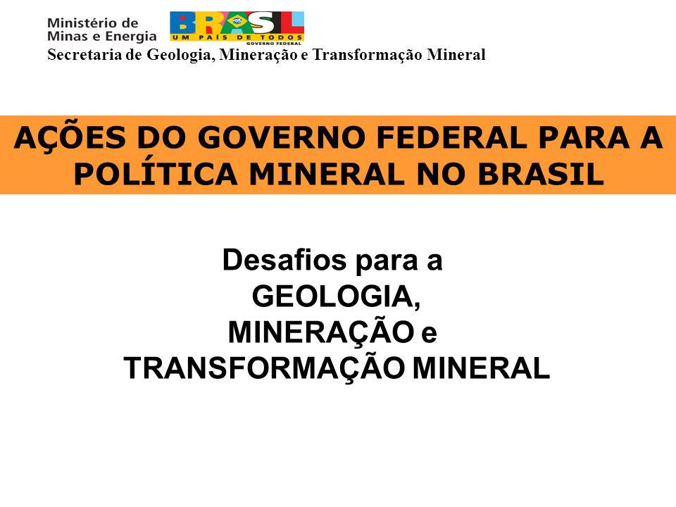 AÇÕES DO GOVERNO FEDERAL PARA A POLÍTICA MINERAL NO BRASIL