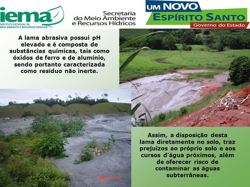A lama abrasiva possui pH elevado e é composta de substâncias químicas, tais como óxidos de ferro e de alumínio, sendo portanto caracterizada como resíduo não inerte.