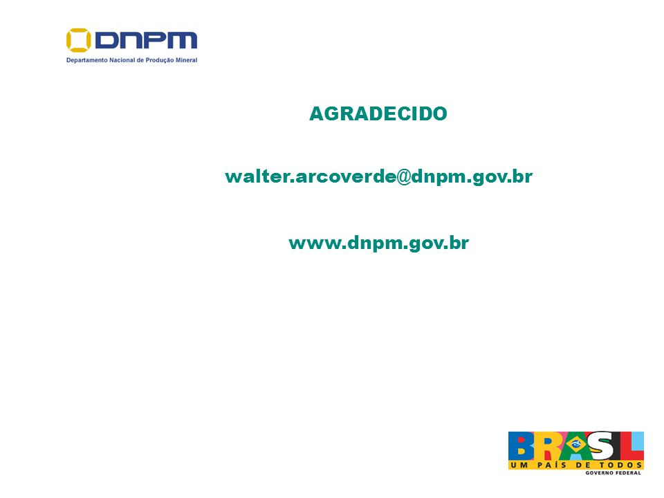http://www.dnpm.gov.br AGRADECIDO walter.arcoverde@dnpm.gov.br