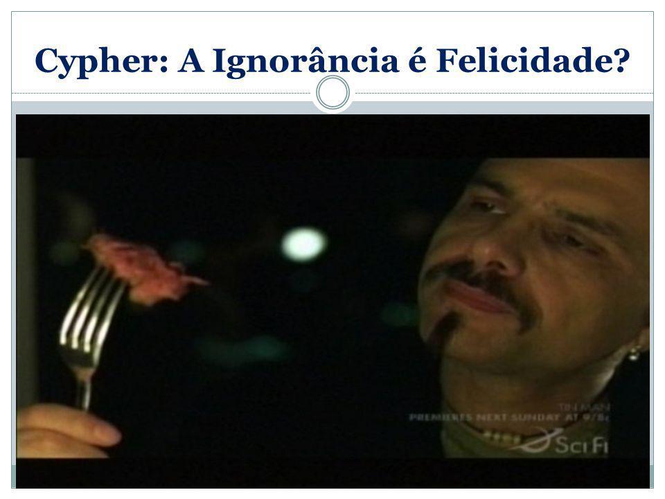 Cypher: A Ignorância é Felicidade