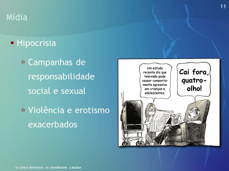 Mídia Hipocrisia Campanhas de responsabilidade social e sexual Violência e erotismo exacerbados