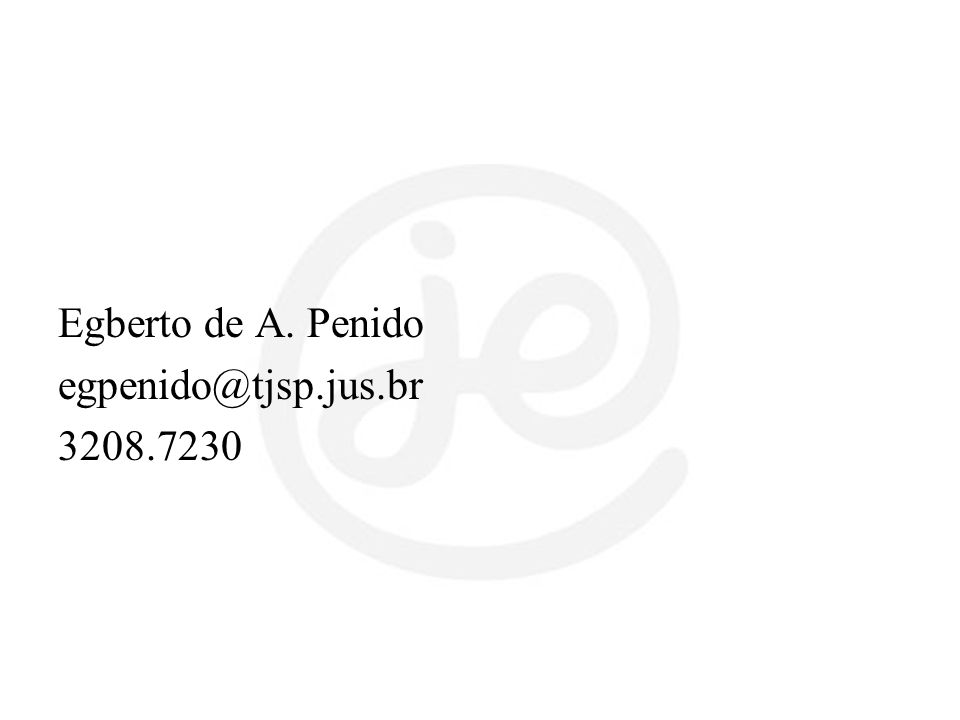 Egberto de A. Penido egpenido@tjsp.jus.br 3208.7230