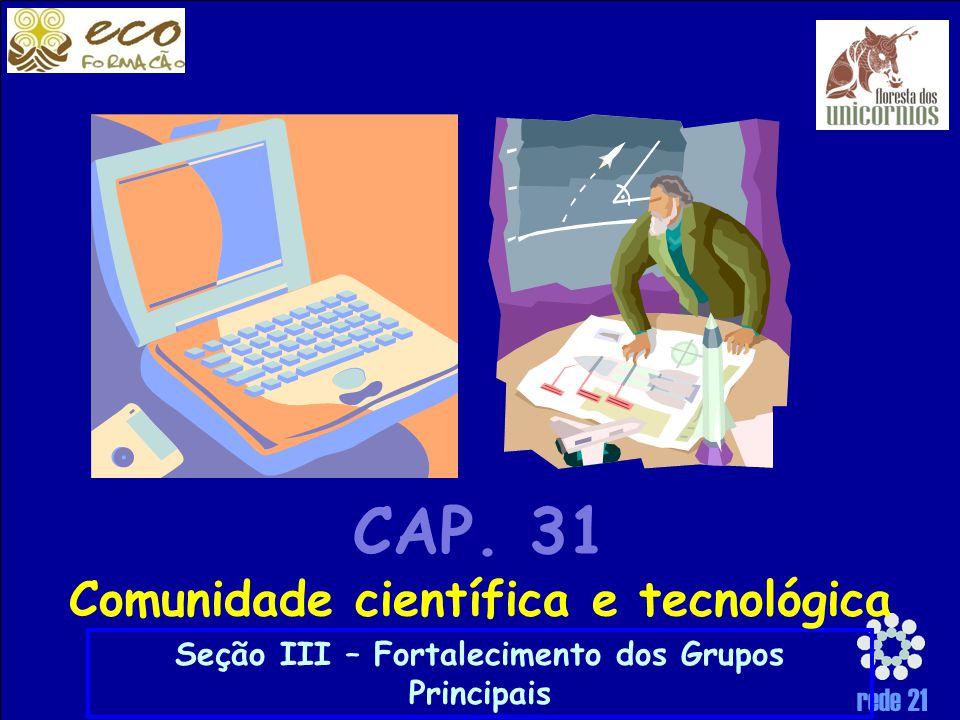 CAP. 31 Comunidade científica e tecnológica