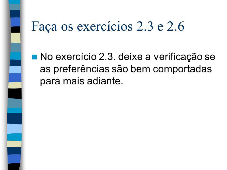 Faça os exercícios 2.3 e 2.6 No exercício 2.3.