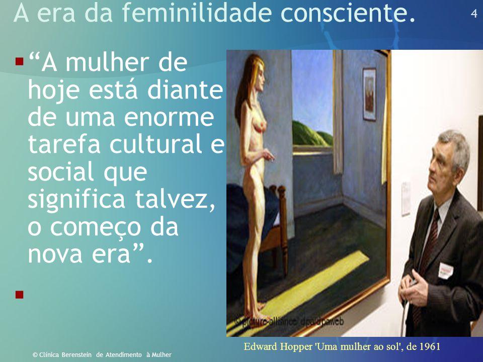 A era da feminilidade consciente.