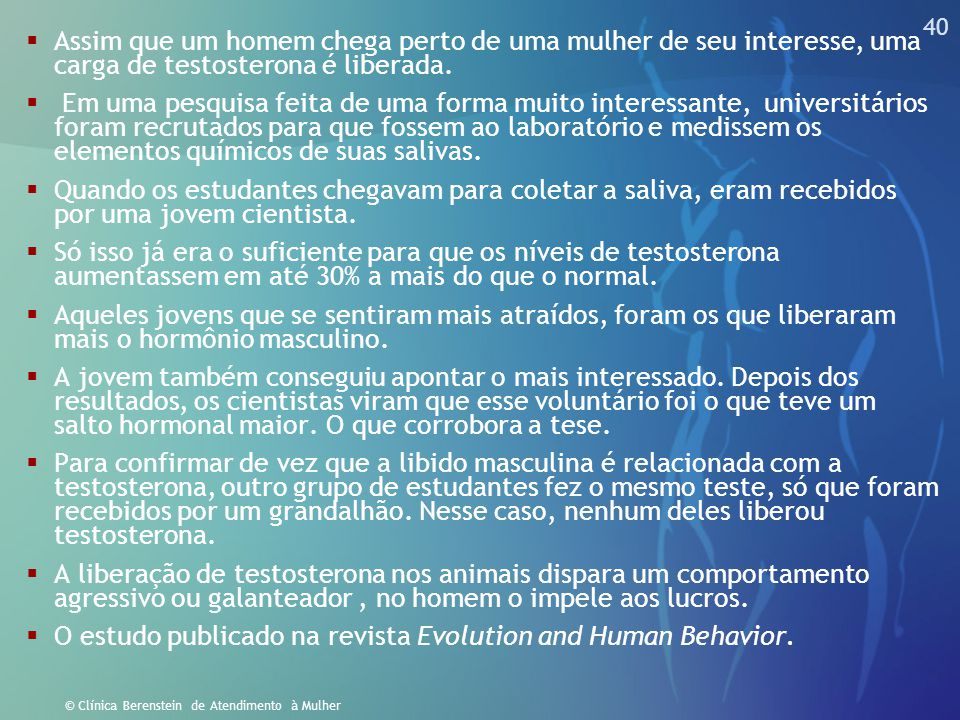 O estudo publicado na revista Evolution and Human Behavior.