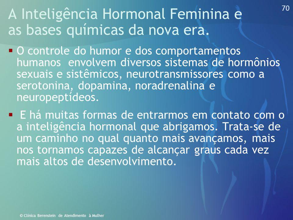 A Inteligência Hormonal Feminina e as bases químicas da nova era.