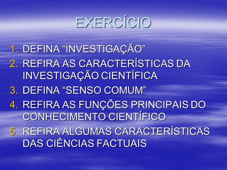 EXERCÍCIO DEFINA INVESTIGAÇÃO