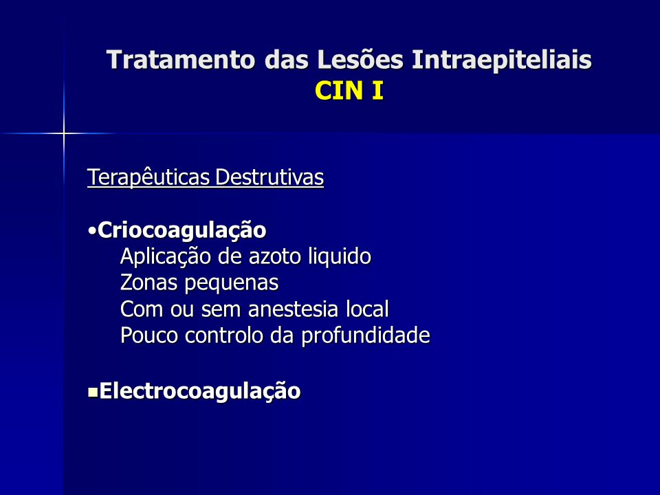 Tratamento das Lesões Intraepiteliais CIN I