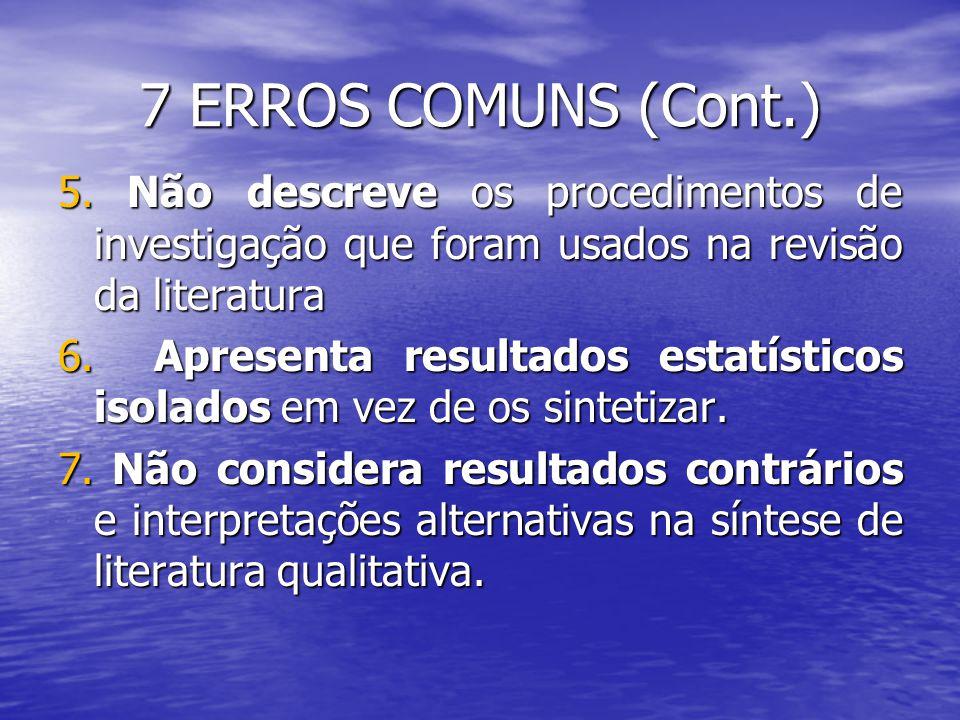 7 ERROS COMUNS (Cont.)