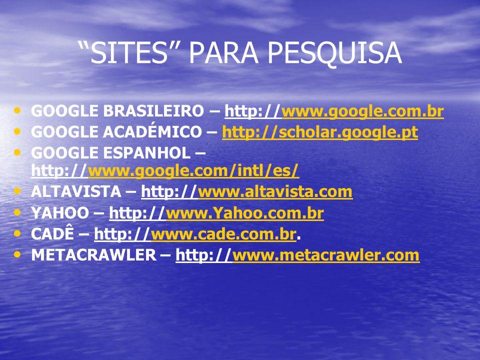 SITES PARA PESQUISA GOOGLE BRASILEIRO – http://www.google.com.br