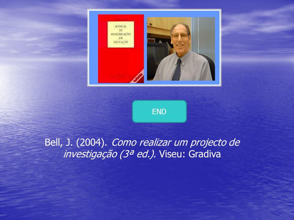 Bell, J. (2004). Como realizar um projecto de