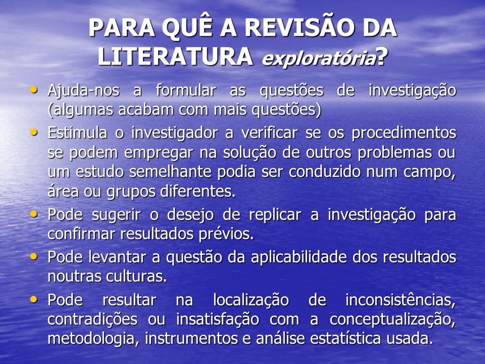 PARA QUÊ A REVISÃO DA LITERATURA exploratória