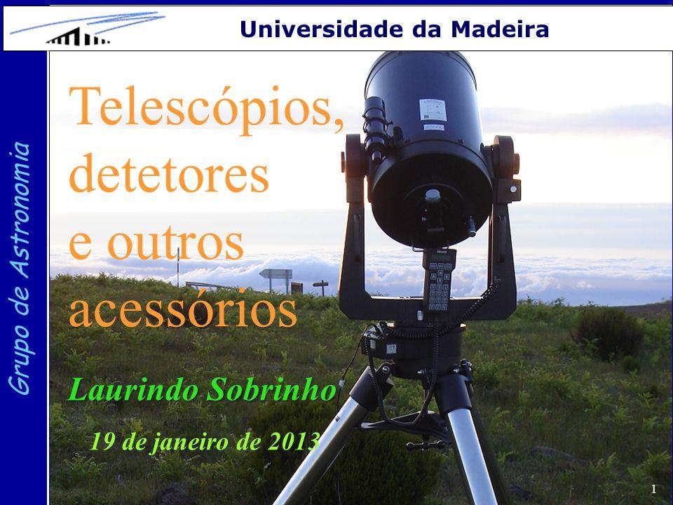 Telescópios, detetores e outros acessórios Laurindo Sobrinho