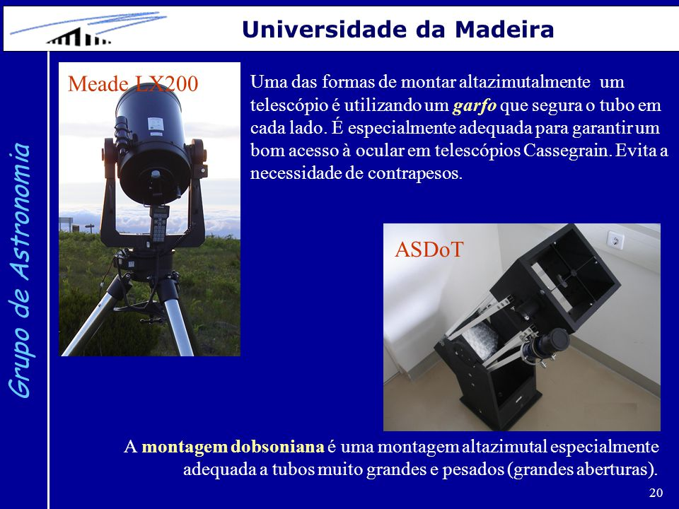 Grupo de Astronomia Universidade da Madeira Meade LX200 ASDoT