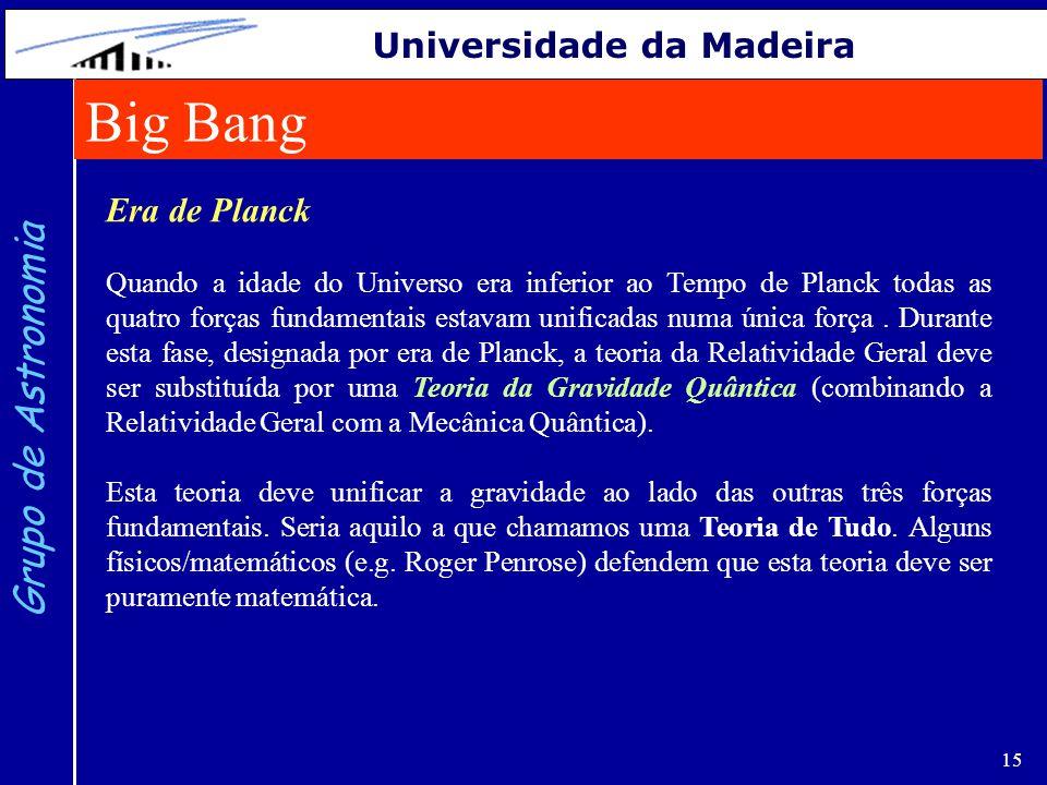 Big Bang Grupo de Astronomia Universidade da Madeira Era de Planck