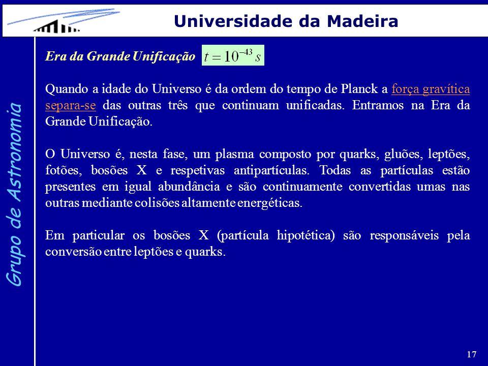 Grupo de Astronomia Universidade da Madeira Era da Grande Unificação