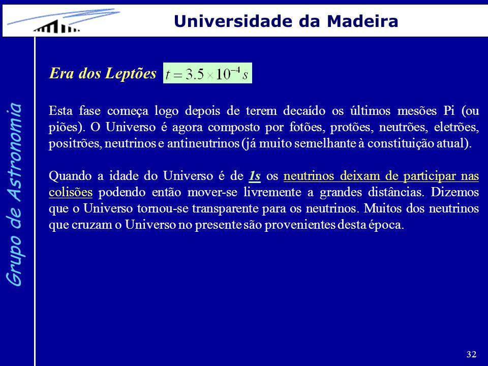 Grupo de Astronomia Universidade da Madeira Era dos Leptões