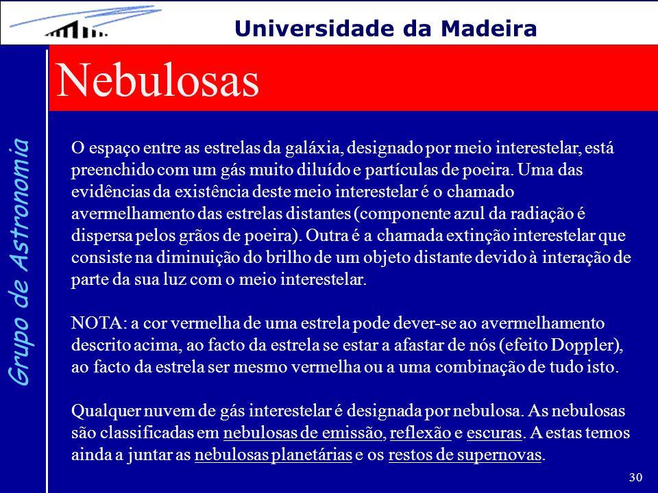 Nebulosas Grupo de Astronomia Universidade da Madeira