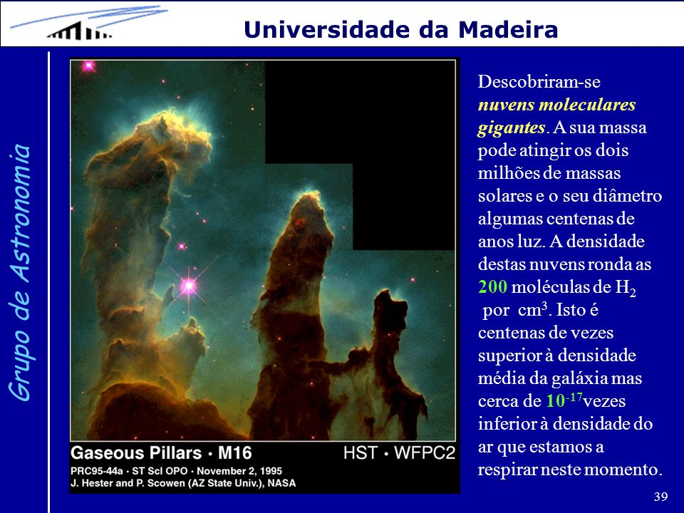 Grupo de Astronomia Universidade da Madeira Descobriram-se