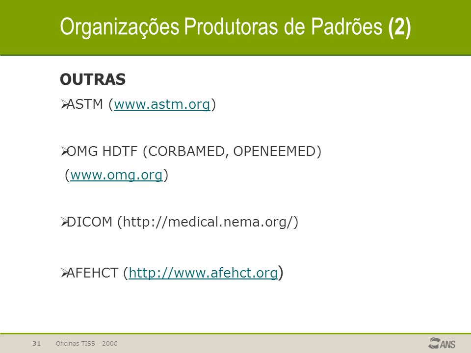 Organizações Produtoras de Padrões (2)