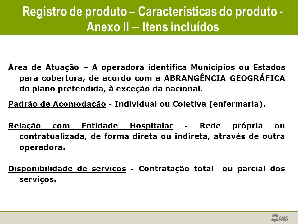 Registro de produto – Características do produto - Anexo II – Itens incluídos