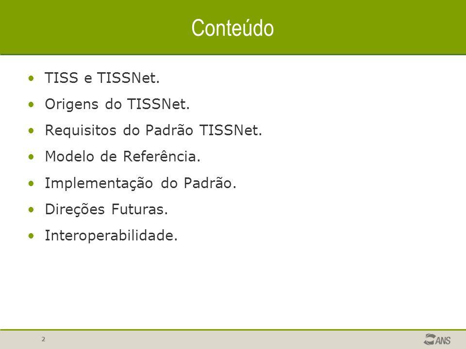 Conteúdo TISS e TISSNet. Origens do TISSNet.