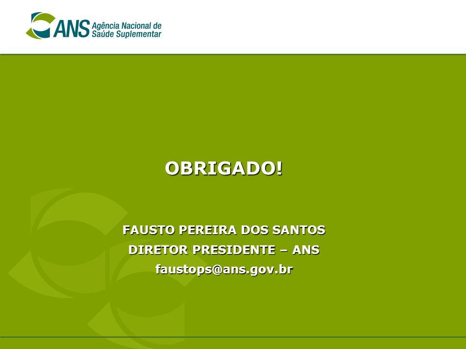 FAUSTO PEREIRA DOS SANTOS DIRETOR PRESIDENTE – ANS