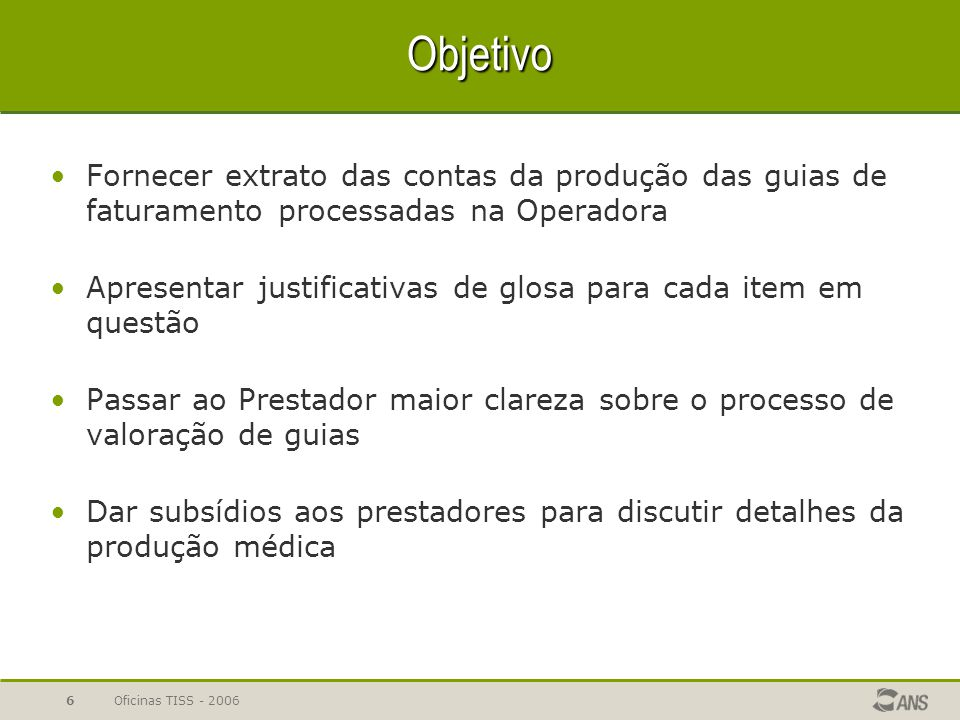 Objetivo Fornecer extrato das contas da produção das guias de faturamento processadas na Operadora.