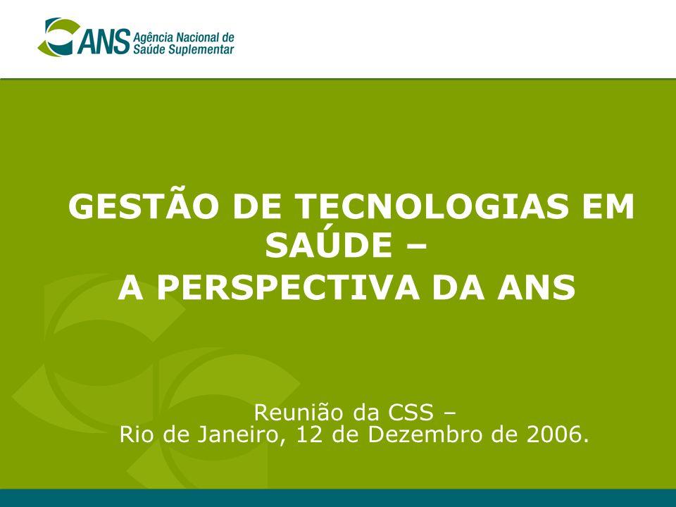 GESTÃO DE TECNOLOGIAS EM SAÚDE – A PERSPECTIVA DA ANS